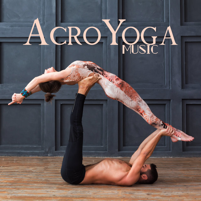 AcroYoga Music - 15 Songs for Pair Exercises