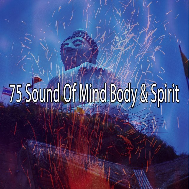 75 Sound of Mind Body & Spirit