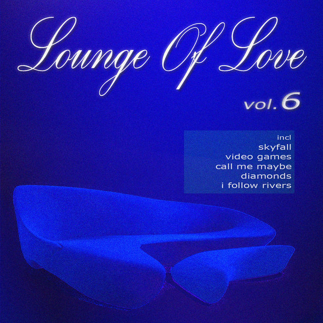 Lounge of Love Vol.6 [The Pop Classics Chillout Songbook]