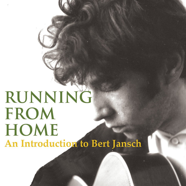 Running From Home - An Introduction to Bert Jansch