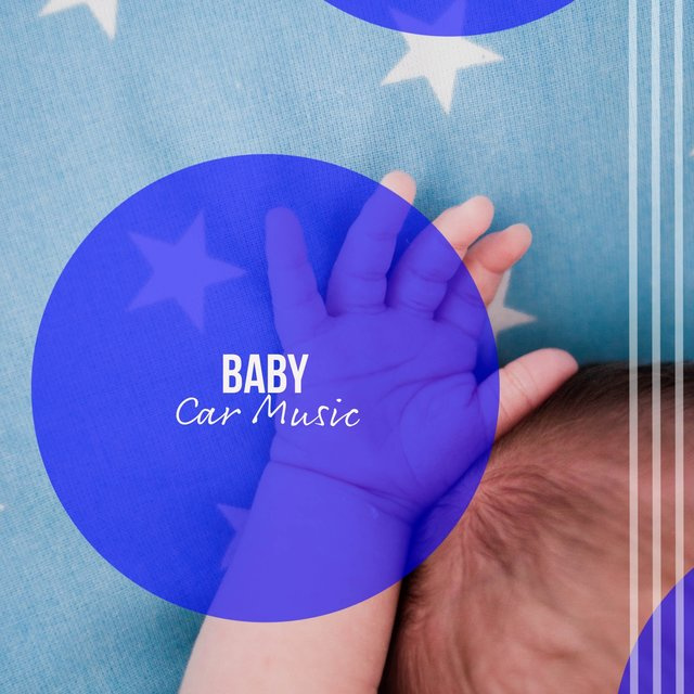 Peaceful Baby Car Music
