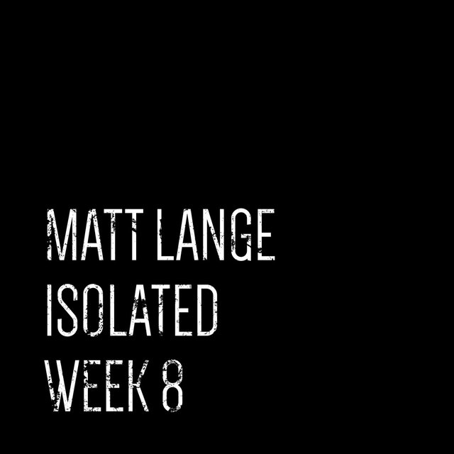 Isolated: Week 8