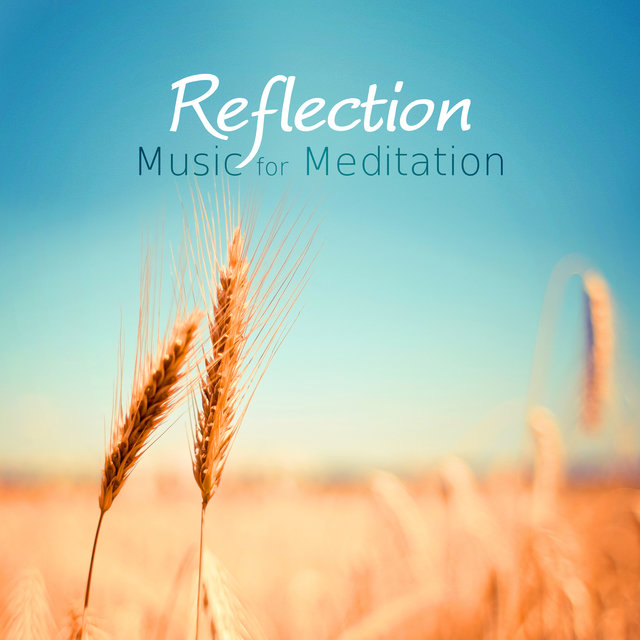 Reflection - Music for Meditation