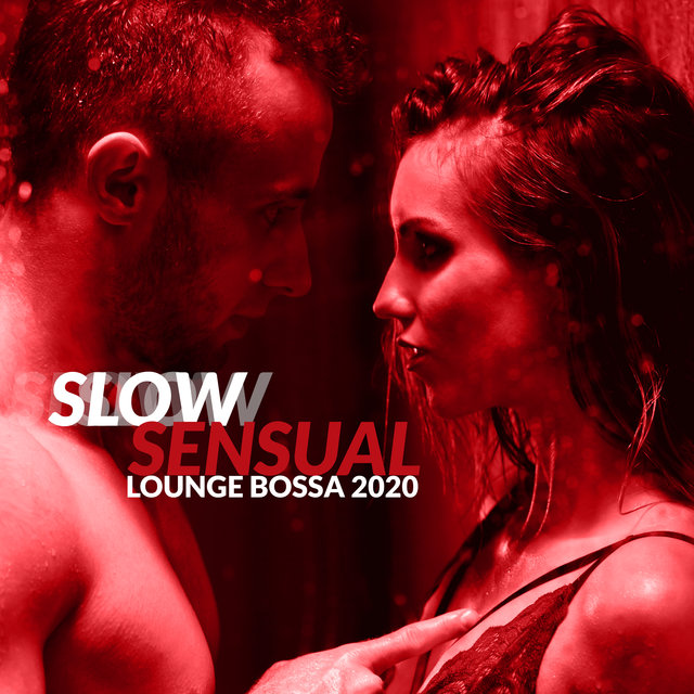 Slow Sensual Lounge Bossa 2020 - Wonderful Collection of 15 Relaxing Jazz Melodies Perfect for Celebrate Valentine's Day