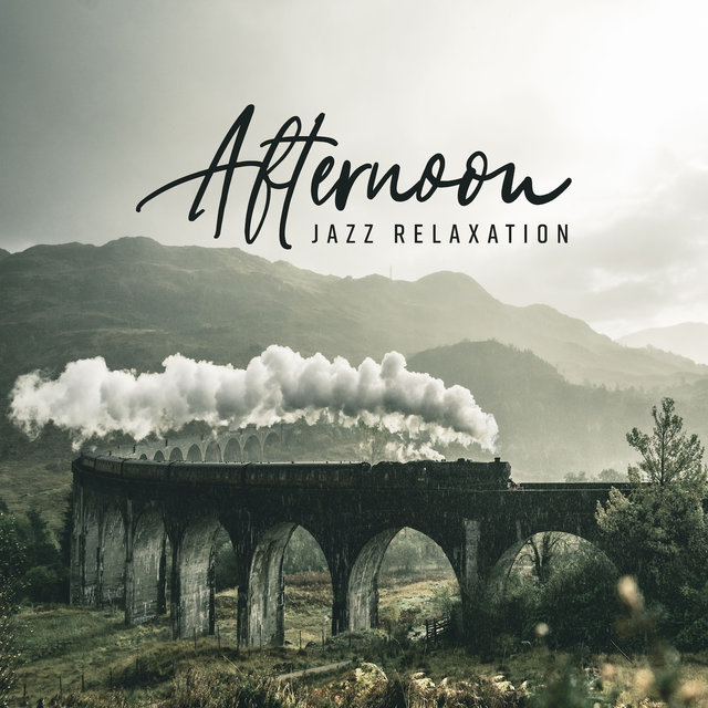 Afternoon Jazz Relaxation: Compilation of the 15 Best Songs for Your Rest and Chillout Time