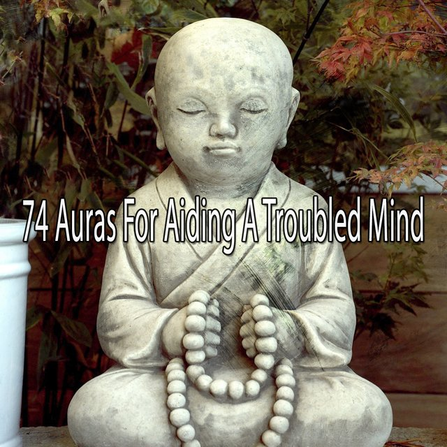 74 Auras for Aiding a Troubled Mind