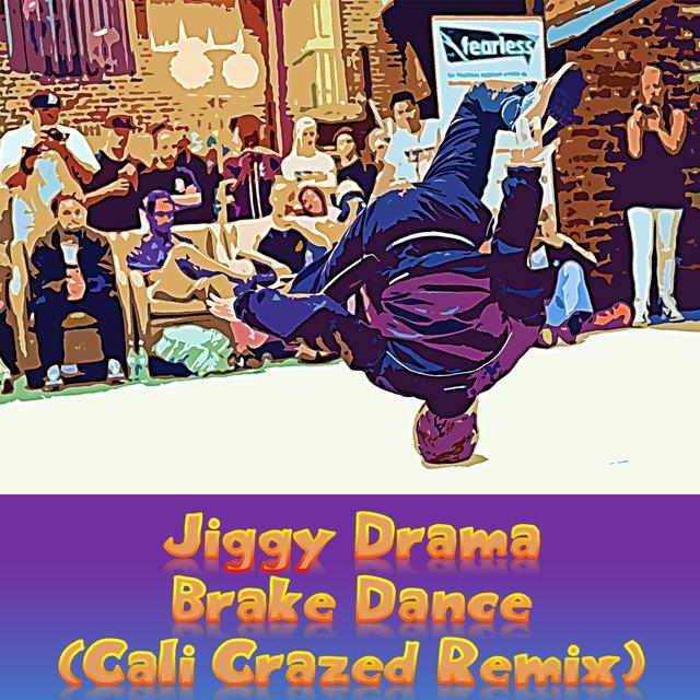 Cover art for album Brake Dance (Cali Crazed Remix) by Jiggy Drama