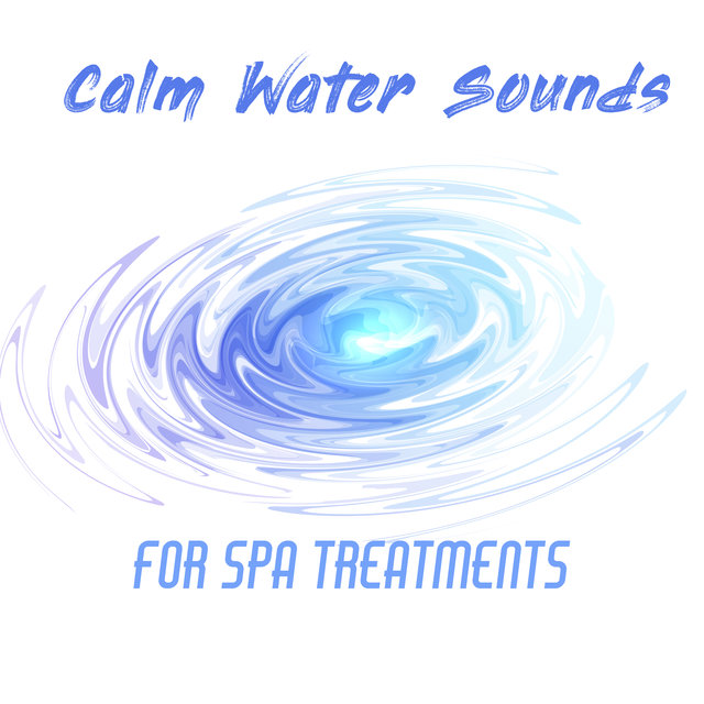 Calm Water Sounds for Spa Treatments