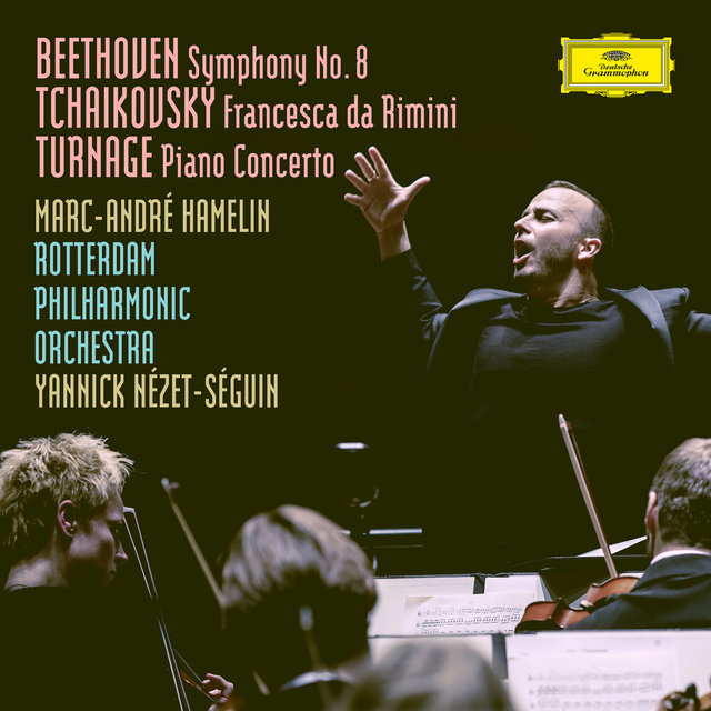 Beethoven: Symphony No. 8 in F Major, Op. 93 / Tchaikovsky: Francesca da Rimini, Op.32, TH 46 / Turnage: Piano Concerto