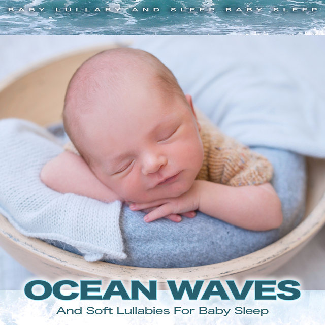 Ocean Waves and Soft Lullabies For Baby Sleep