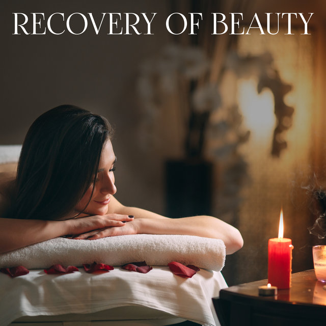 Recovery of Beauty - Spa Treatments New Age Music 2020