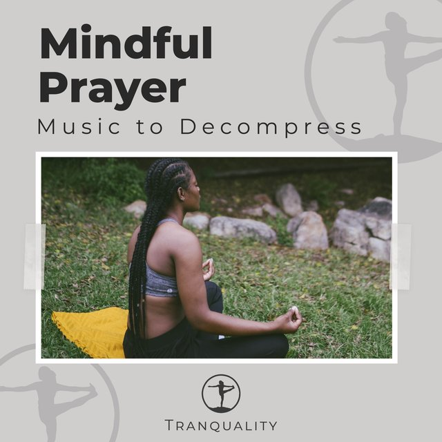 Mindful Prayer Music to Decompress
