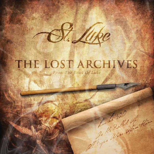 The Lost Archives... From the Book of Luke