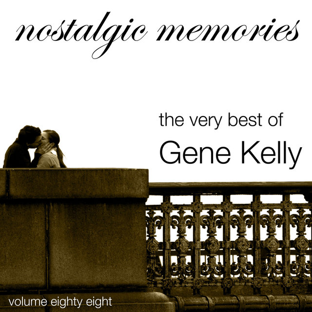 Nostalgic Memories-The Very Best of Gene Kelly-Vol. 88