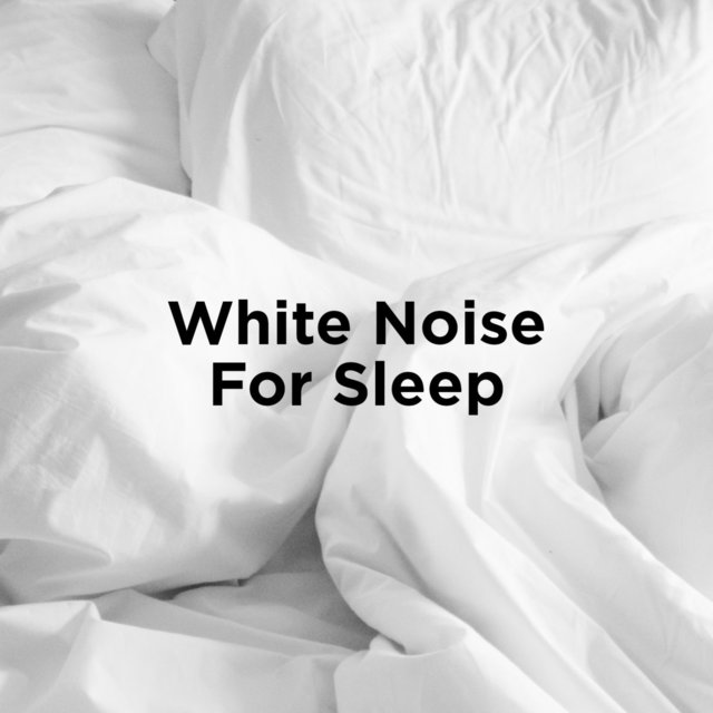 White Noise For Sleep