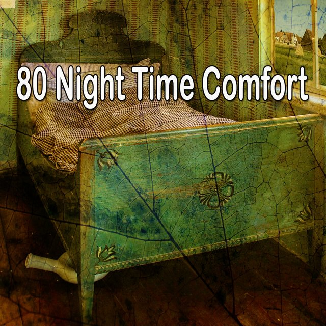 80 Night Time Comfort