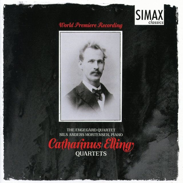 Catharinus Elling: Quartets