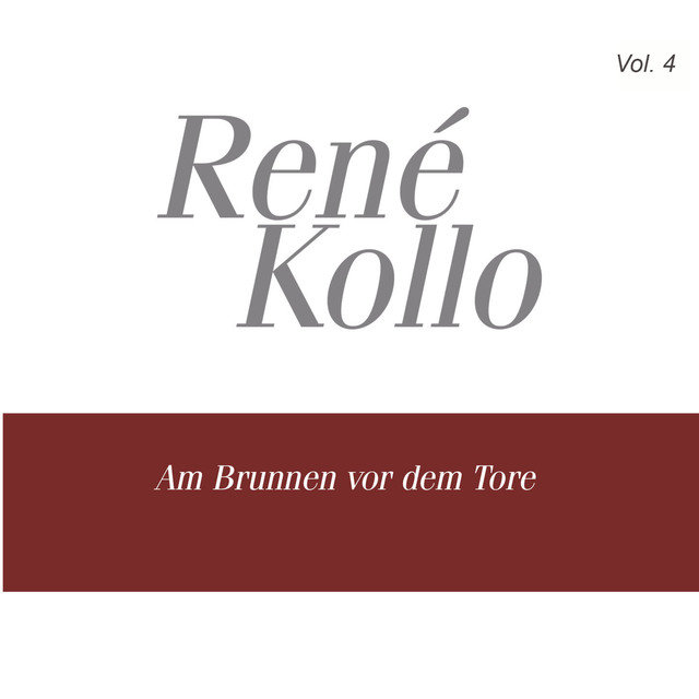 Rene Kollo, Vol. 4: Am Brunnen vor dem Tore