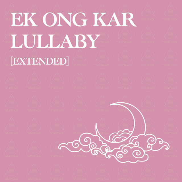 Ek Ong Kar Lullaby (Extended Version)