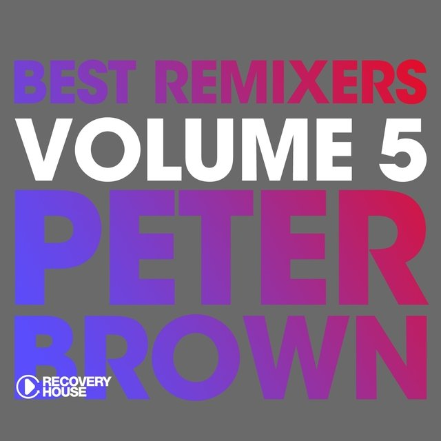 Best Remixers, Vol. 5: Peter Brown