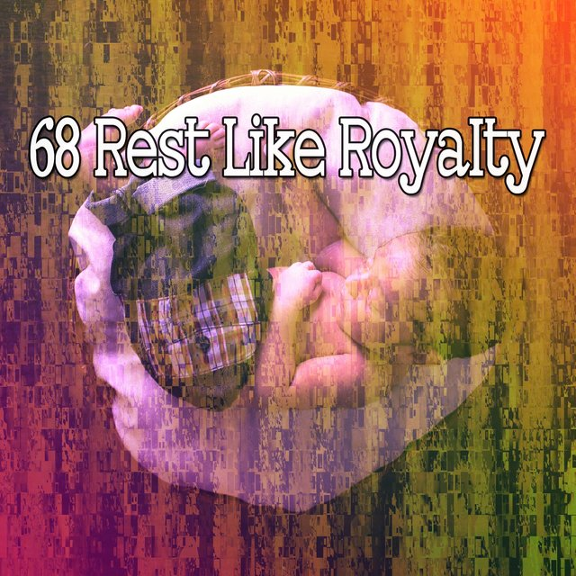 68 Rest Like Royalty