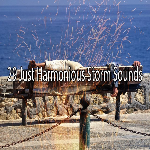 29 Just Harmonious Storm Sounds