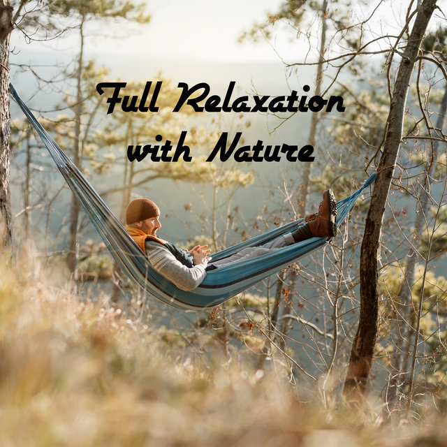 Full Relaxation with Nature - Great Animal, Water and Wind Sounds, Total Comfort, Positive Mind, Essential Relaxation Time, Deep Rest