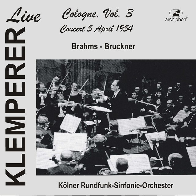 Klemperer Live: Cologne, Vol. 3 – Concert 5 April 1954 (Historical Recording)
