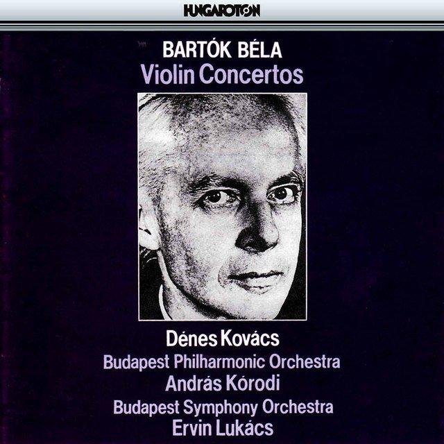 Bartók: Violin Concertos by Denes Kovacs on TIDAL