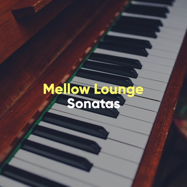 Mellow Lounge Piano Sonatas