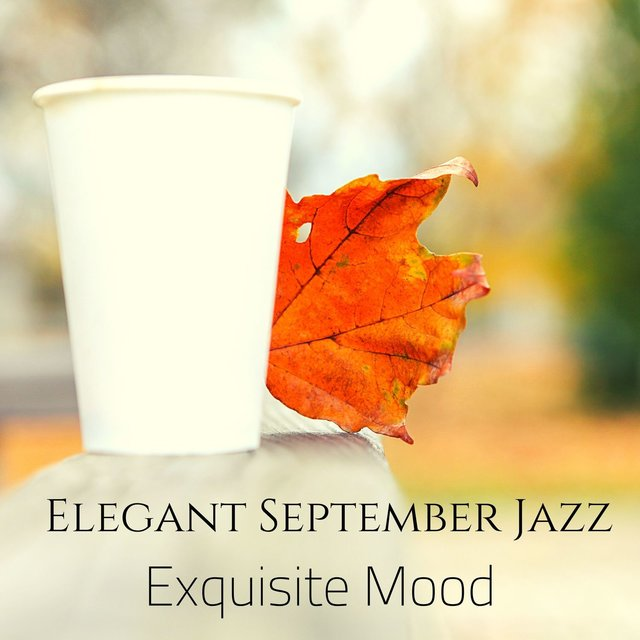 Elegant September Jazz: Exquisite Mood