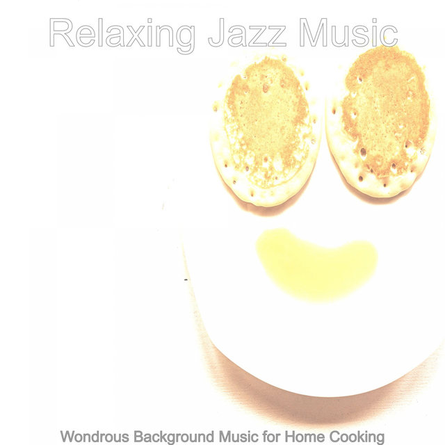 Wondrous Background Music for Home Cooking