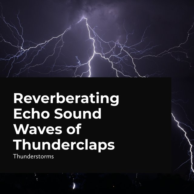 Reverberating Echo Sound Waves of Thunderclaps