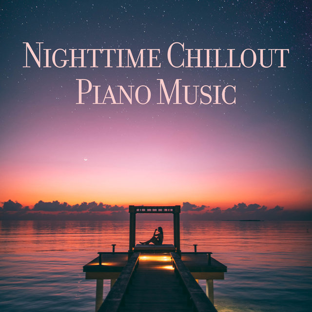 Nighttime Chillout Piano Music