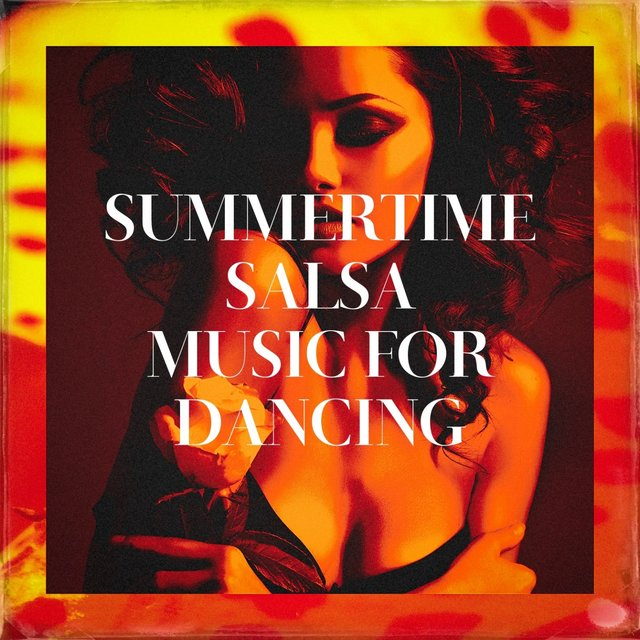 Summertime Salsa Music For Dancing