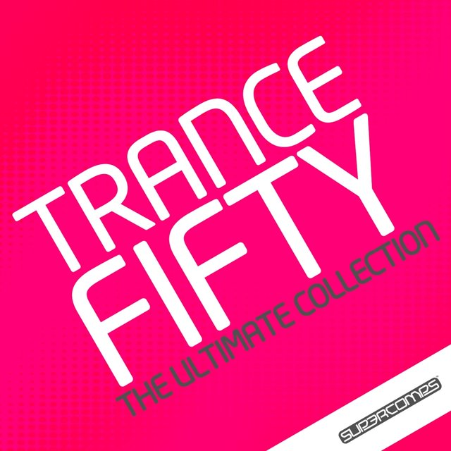 Trance 50 - The Ultimate Collection