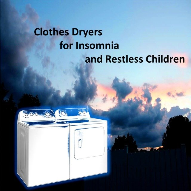 Clothes Dryers for Insomnia and Restless Children