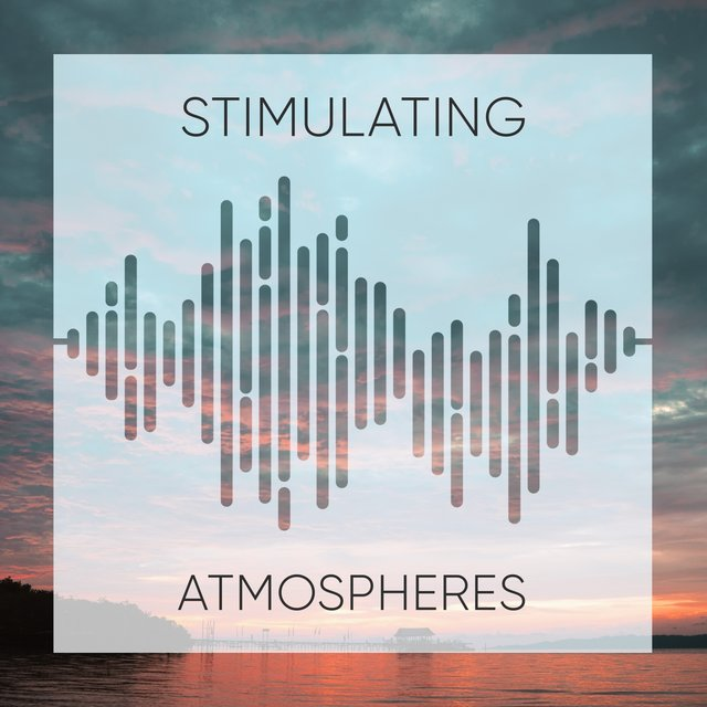 # Stimulating Atmospheres