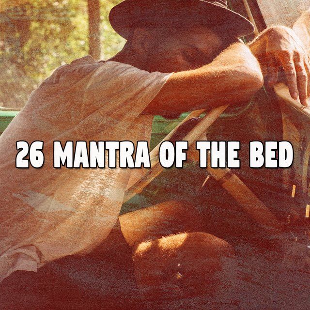 26 Mantra of the Bed