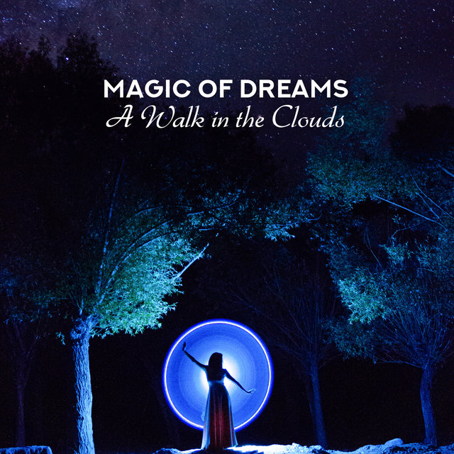 Magic of Dreams: A Walk in the Clouds - Soothing Deep Sleep, Melodies of Infinity, Healing and Relaxing Music