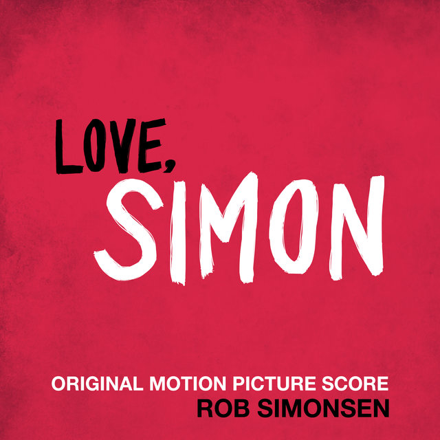 Love, Simon (Original Motion Picture Score)