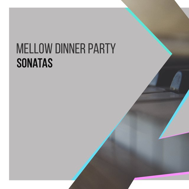 Mellow Dinner Party Piano Sonatas