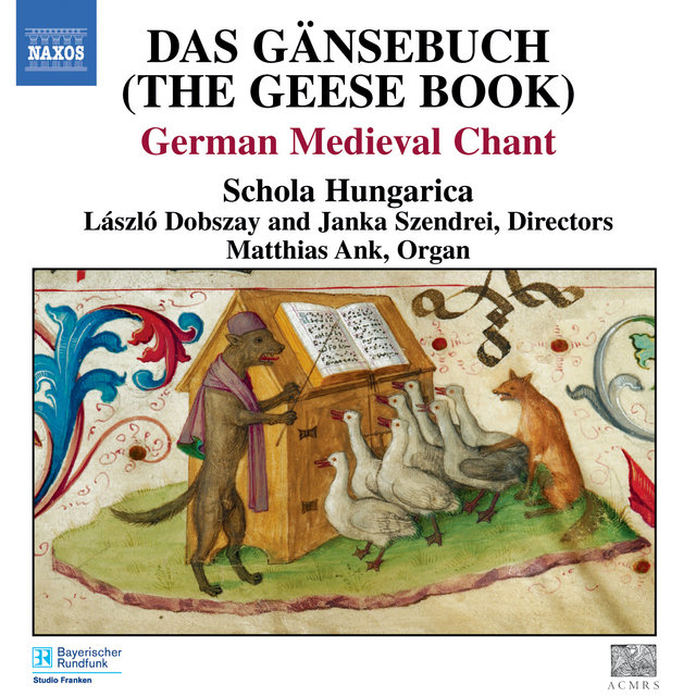 Gansebuch (Das) (The Geese Book): German Medieval Chant