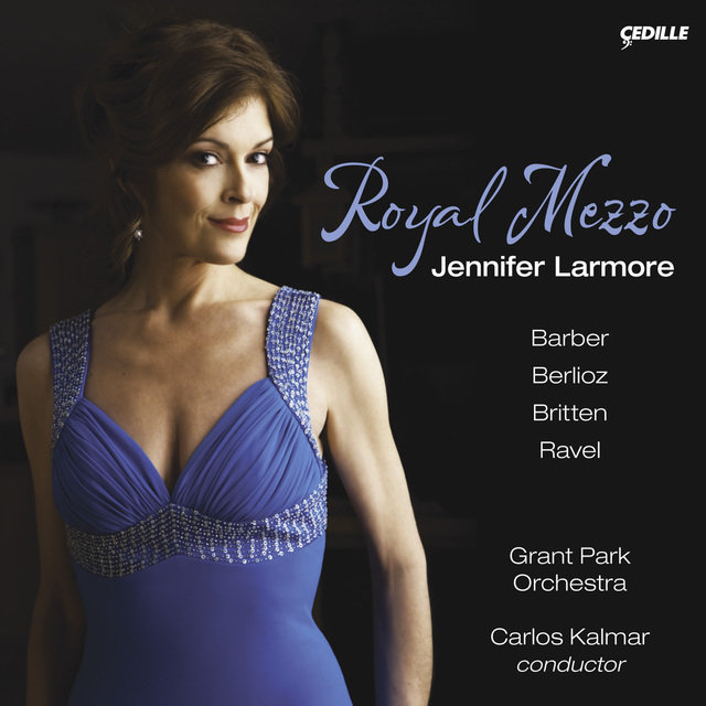 Vocal Recital: Larmore, Jennifer - Barber, S. / Berlioz, H. / Ravel, M. / Britten, B. (Royal Mezzo)