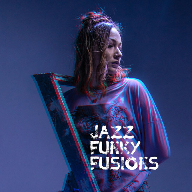 Jazz Funky Fusions: 2019 Modern Smooth Jazz Music Mix, Perfect Album for Restaurant, Elegant Cafe or Hotel Lounge, Funky Jazz Positive Rhythms