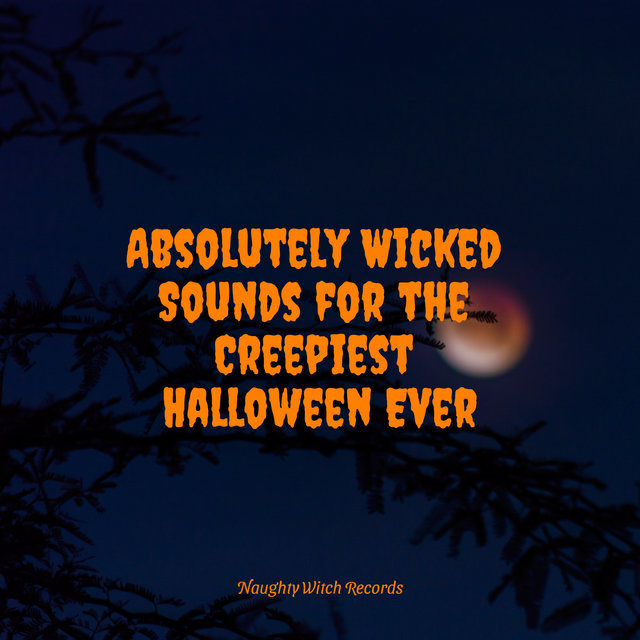 Absolutely Wicked Sounds for the Creepiest Halloween Ever