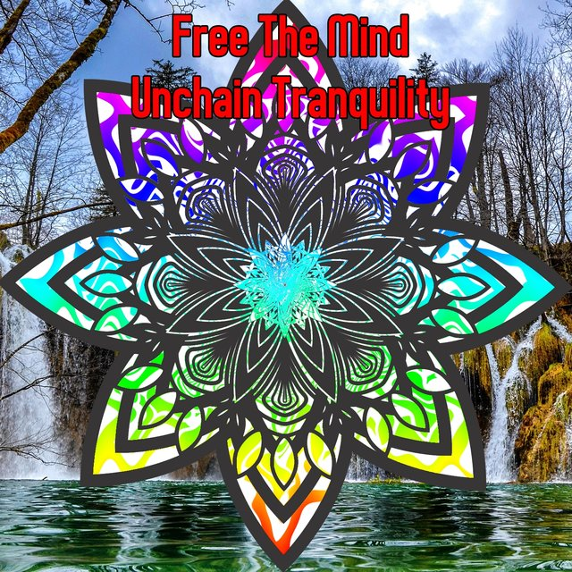 Free The Mind Unchain Tranquility