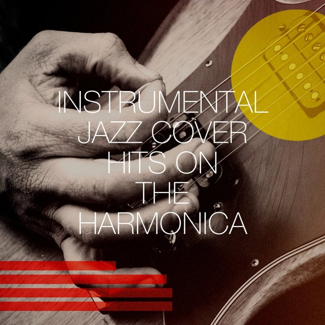 Instrumental Jazz Cover Hits on the Harmonica