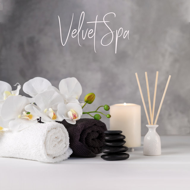 Velvet Spa Melodies: New Age 15 Soft Soothing Songs for Blissful Time In Spa, Background Massage & Wellness Music, Calming & Relaxing Sounds