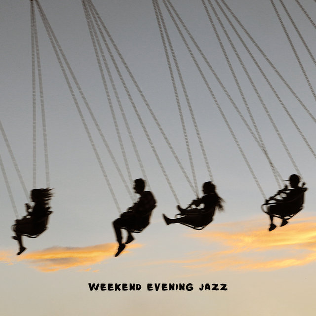 Weekend Evening Jazz: Smooth, Calm and Perfect for Relax